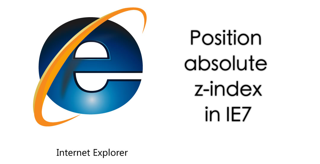 How to fix position absolute z-index bug in IE7